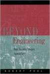 Beyond Engineering: How Society Shapes Technology (Sloan Technology) - Robert Pool