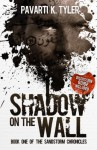 Shadow on the Wall (The SandStorm Chronicles #1) - Pavarti K. Tyler