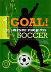 Goal! Science Projects with Soccer - Madeline Goodstein