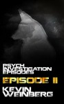 Psych Investigation Episodes: Episode II - Kevin Weinberg