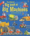The Usborne Big Book of Big Machines and Some Little Ones Too... - Minna Lacey, Jenny Tyler, Jane Chisholm, Gabriele Antonini
