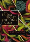 The Friday Night Knitting Club - Kate Jacobs, Carrington MacDuffie