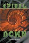 Spiral Down - Robert Young