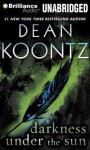 Darkness Under the Sun - Steven Weber, Dean Koontz