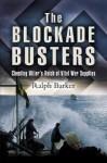 The Blockade Busters - Ralph Barker