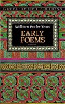 Early Poems - W.B. Yeats