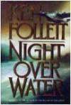 Night over Water - Ken Follett, George Sharpe