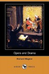 Opera and Drama (Dodo Press) - Richard Wagner, William Ashton Ellis