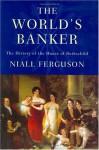 The World's Banker - Niall Ferguson
