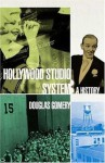 The Hollywood Studio System: A History - Douglas Gomery