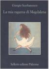 La mia ragazza di Magdalena - Giorgio Scerbanenco, Roberto Pirani