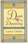 Death by Darjeeling (A Tea Shop Mystery #1) - Laura Childs