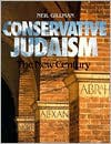 Conservative Judaism: The New Century - Neil Gillman