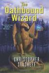 The Oathbound Wizard - Christopher Stasheff