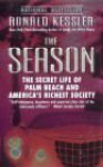 The Season: The Secret Life of Palm Beach and America's Richest Society - Ronald Kessler