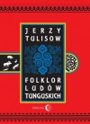 Folklor ludów tunguskich - Jerzy Tulisow