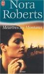 Meurtres au Montana - Nora Roberts