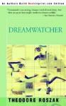 Dreamwatcher - Theodore Roszak