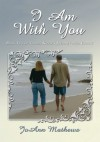 I Am With You: Book Two of Three: Katie's Journey with Christ - JoAnn Mathews