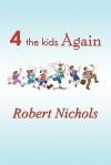 4 the Kids Again - Robert Nichols