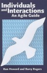 Individuals and Interactions: An Agile Guide - Ken Howard, Barry Rogers