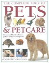 The Complete Book of Pets & Petcare: The Essential Family Reference Guide to Pet Breeds and Petcare - David Alderton, Allen Edwards, Peter Larkin, Mike Stockman