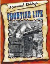Frontier Life - Bobbie Kalman