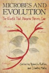 Microbes and Evolution: The World That Darwin Never Saw - Roberto Kolter, Stanley Maloy