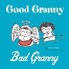 Good Granny/Bad Granny - Mary McHugh, Patricia Storms