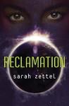 Reclamation - Sarah Zettel