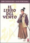 Il libro del vento - Kan Furuyama, Jirō Taniguchi, M. Yamane