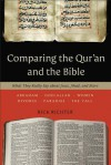Comparing the Qur'an and the Bible: What They Really Say about Jesus, Jihad, and More - Rick Richter