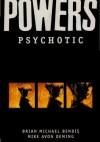 Powers vol 9 - Psychotic - Brian Michael Bendis, Michael Avon Oeming