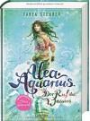 Alea Aquarius. Der Ruf des Wassers: Band 1 - Tanya Stewner, Claudia Carls