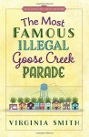 The Most Famous Illegal Goose Creek Parade (Tales from the Goose Creek BandB) - Virginia Smith