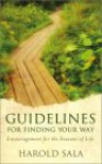 Guidelines for Finding Your Way: Encouragement for the Seasons of Life - Harold J. Sala