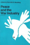Peace and the War Industry - Kenneth Ewart Boulding