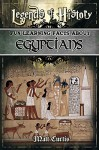 Legends of History: Fun Learning Facts About EGYPTIANS: Illustrated Fun Learning For Kids - Matt Curtis
