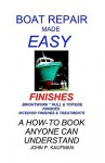 Boat Repair Made Easy -- Finishes - John Kaufman