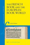 The French Book And The European Book World (Library Of The Written Word) - Andrew Pettegree, Malcolm Walsby, Alexander S. Wilkinson