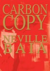 Carbon Copy - Neville Baia