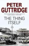The Thing Itself - Peter Guttridge