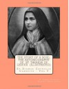The Story Of A Soul: The Autobiography Of St. Therese Of Lisieux (Illustrated) (St Dismas Catholic Classics) (Volume 5) - St Therese Of Lisieux, Damian C Andre