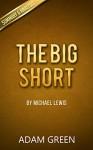 The Big Short: by Michael Lewis - Key Summary & Analysis - Adam Green