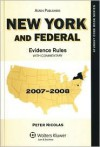 New York and Federal Evidence Rules: With Commentary, 2007-2008 - Peter Nicolas