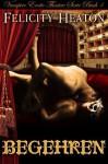 Begehren (Vampire Erotic Theatre Romanzen Serie Buch 1) (German Edition) - Felicity Heaton, M. B., Sabine, Manfred E.