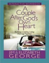 A Couple After God's Own Heart Interactive Workbook: Building a Lasting, Loving Marriage Together - Jim George, Elizabeth George