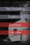 The Dissenting Tradition in American Education - James C. Carper, Thomas C. Hunt