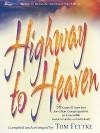 Highway to Heaven: 56 Gospel Favorites for Choir, Congregation, or Ensemble [With CD] - Tom Fettke