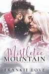 Mistletoe Mountain: The Mountain Man's Christmas - Frankie Love, Teresa Banschbach